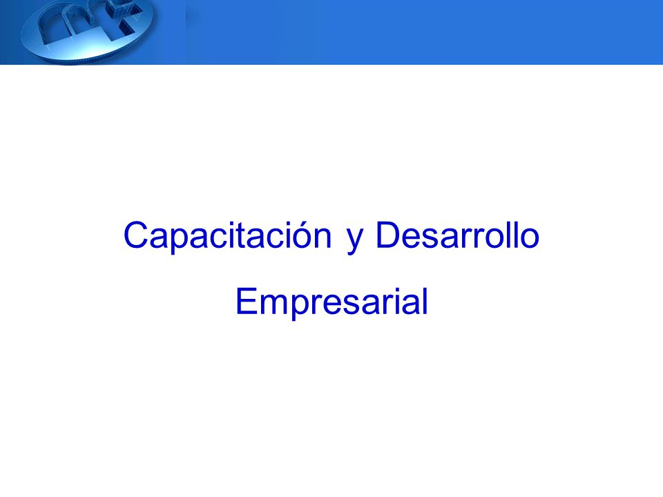 Capacitación y Desarrollo Empresarial