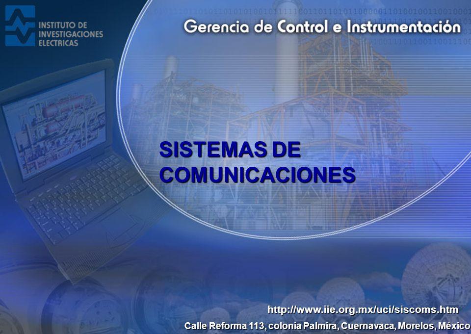 Calle Reforma 113, colonia Palmira, Cuernavaca, Morelos, México SISTEMAS DE COMUNICACIONES http://www.iie.org.mx/uci/siscoms.htm
