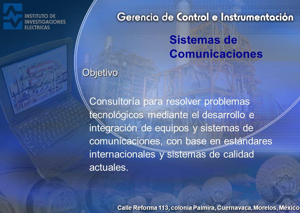 Calle Reforma 113, colonia Palmira, Cuernavaca, Morelos, México Sistemas de comunicaciones Áreas Redes de Comunicaciones de Banda Angosta y de Banda amplia.