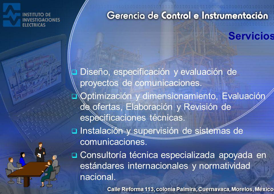 Calle Reforma 113, colonia Palmira, Cuernavaca, Morelos, México Servicios Diseño, especificación y evaluación de proyectos de comunicaciones. Optimiza