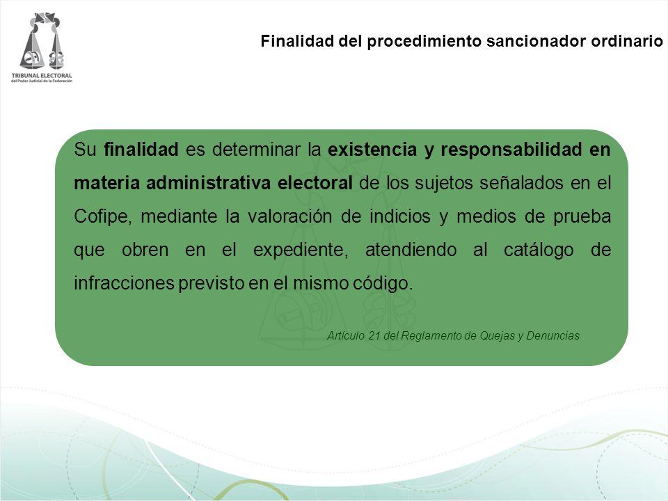 Artículo 21 del Reglamento de Quejas y Denuncias Finalidad del procedimiento sancionador ordinario Su finalidad es determinar la existencia y responsa