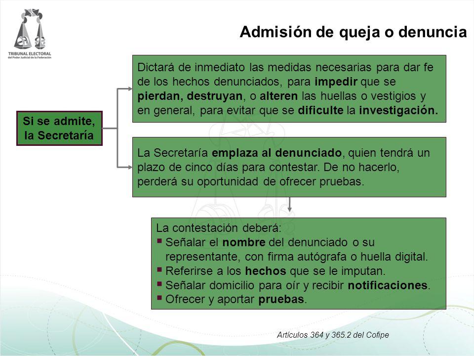 Admisión de queja o denuncia Si se admite, la Secretaría La Secretaría emplaza al denunciado, quien tendrá un plazo de cinco días para contestar. De n