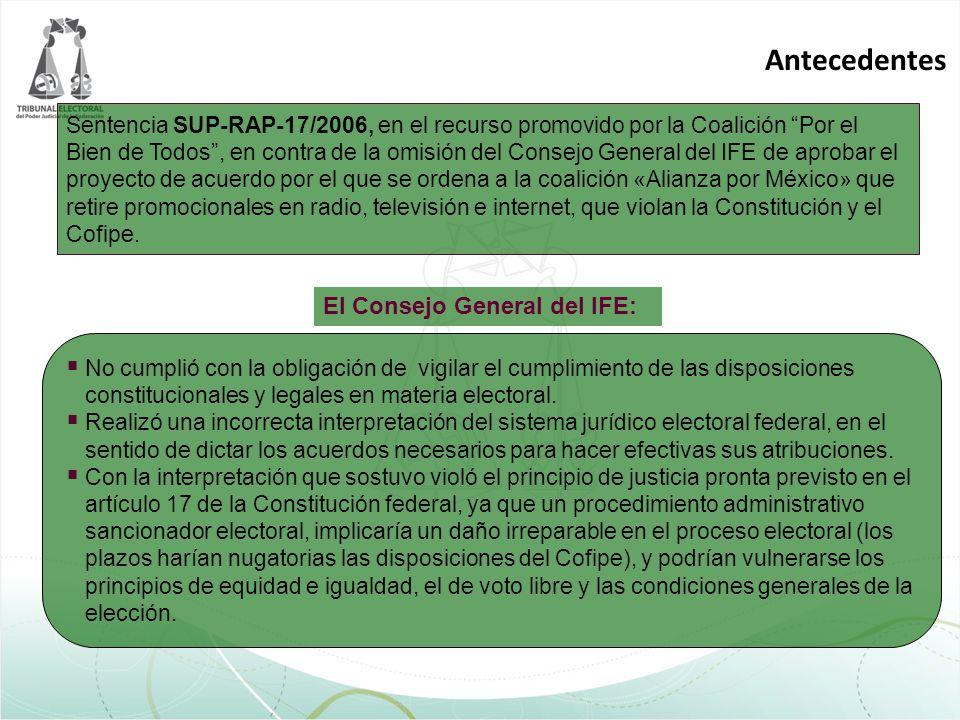 Antecedentes Sentencia SUP-RAP-17/2006, en el recurso promovido por la Coalición Por el Bien de Todos, en contra de la omisión del Consejo General del