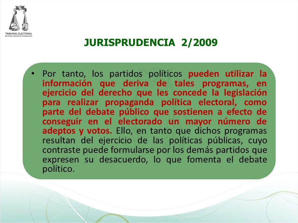 Por tanto, los partidos políticos pueden utilizar la información que deriva de tales programas, en ejercicio del derecho que les concede la legislació