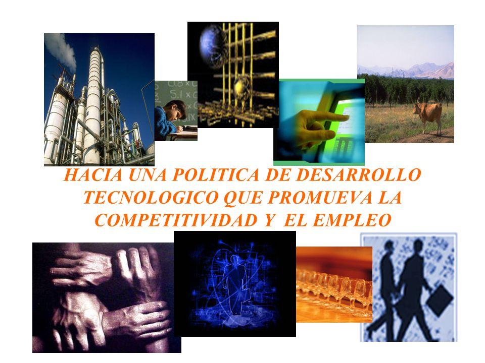 HACIA UNA POLITICA DE DESARROLLO TECNOLOGICO QUE PROMUEVA LA COMPETITIVIDAD Y EL EMPLEO