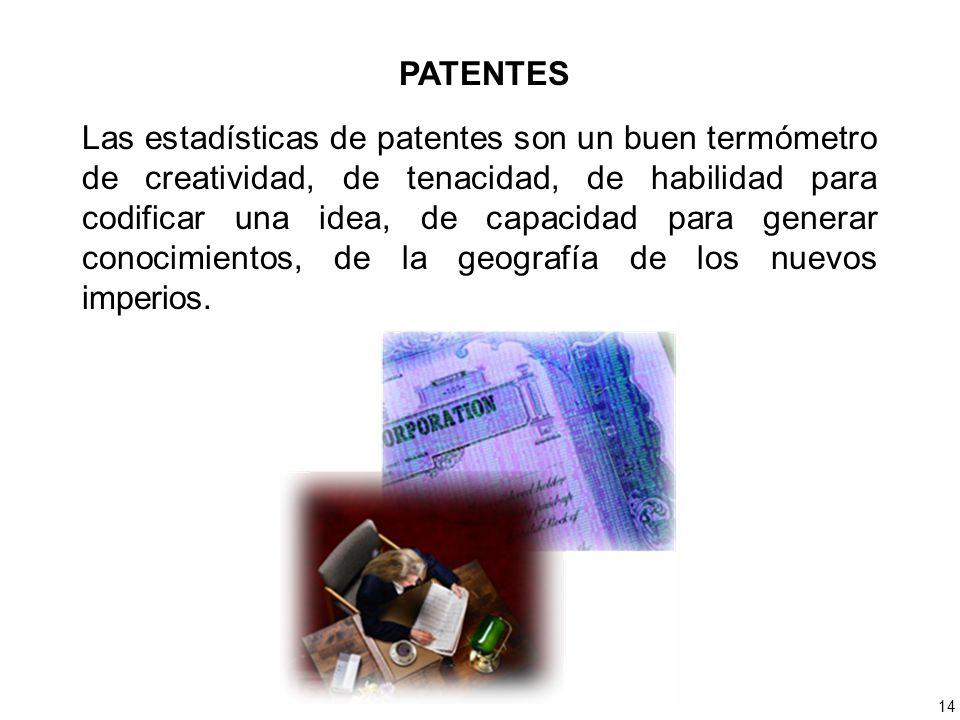 Las estadísticas de patentes son un buen termómetro de creatividad, de tenacidad, de habilidad para codificar una idea, de capacidad para generar cono