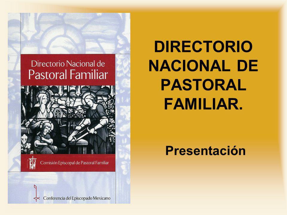 1984 Primer Directorio Nacional de Pastoral Familiar En noviembre de 1984 apareció el primer Directorio Nacional de Pastoral Familiar.