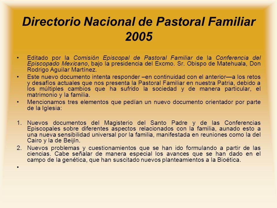 Directorio Nacional de Pastoral Familiar 2005 Editado por la Comisión Episcopal de Pastoral Familiar de la Conferencia del Episcopado Mexicano, bajo l