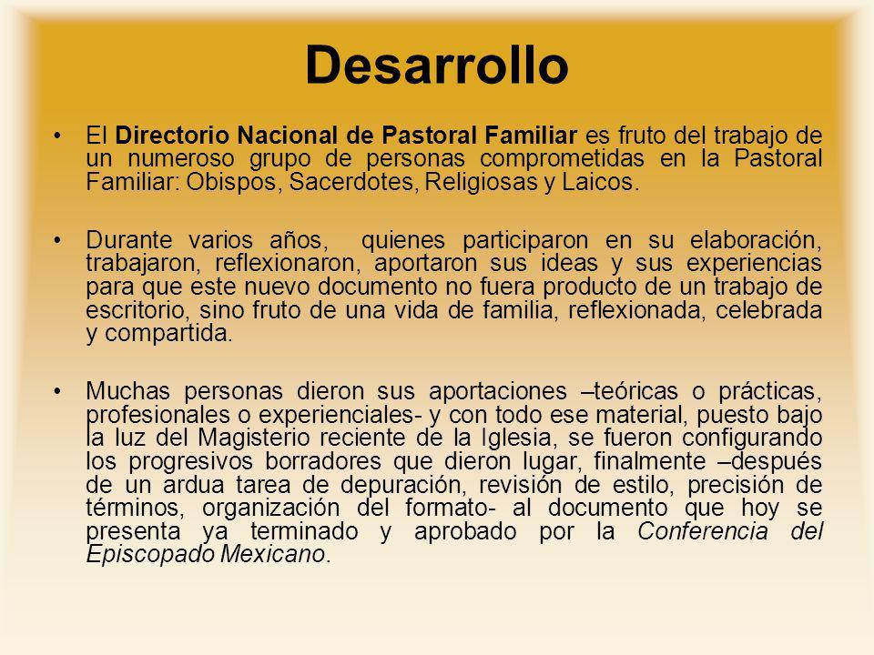 Desarrollo El Directorio Nacional de Pastoral Familiar es fruto del trabajo de un numeroso grupo de personas comprometidas en la Pastoral Familiar: Ob