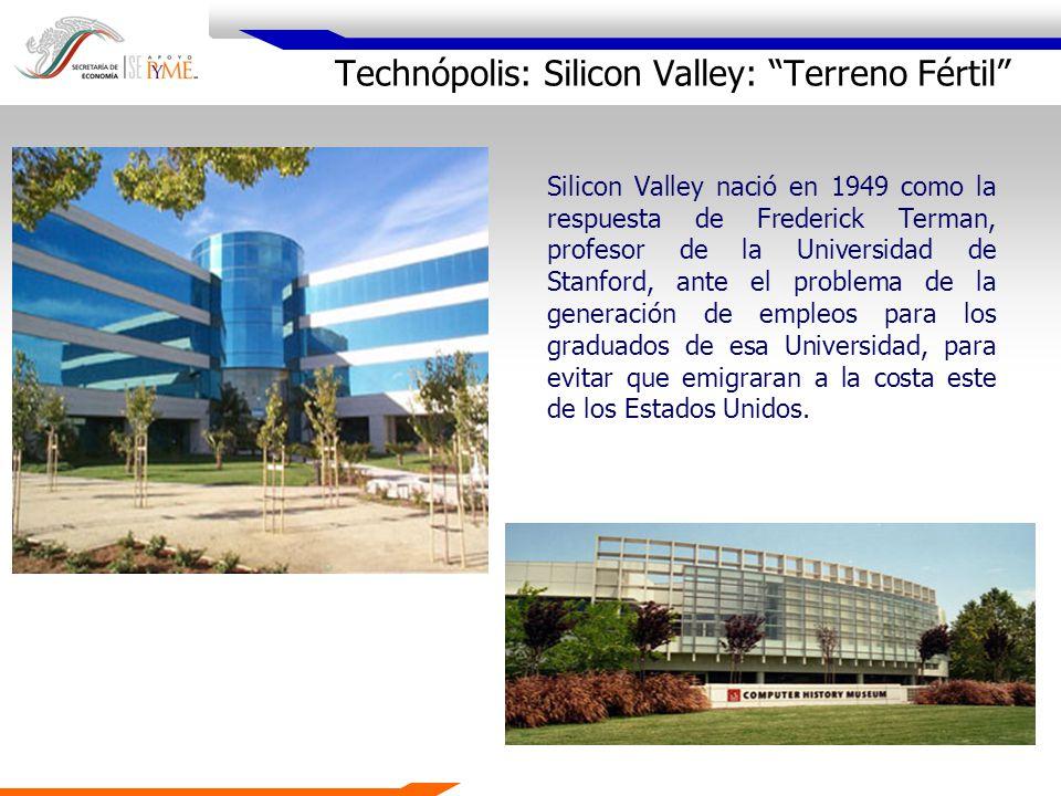 Technópolis: Silicon Valley: Terreno Fértil Silicon Valley nació en 1949 como la respuesta de Frederick Terman, profesor de la Universidad de Stanford
