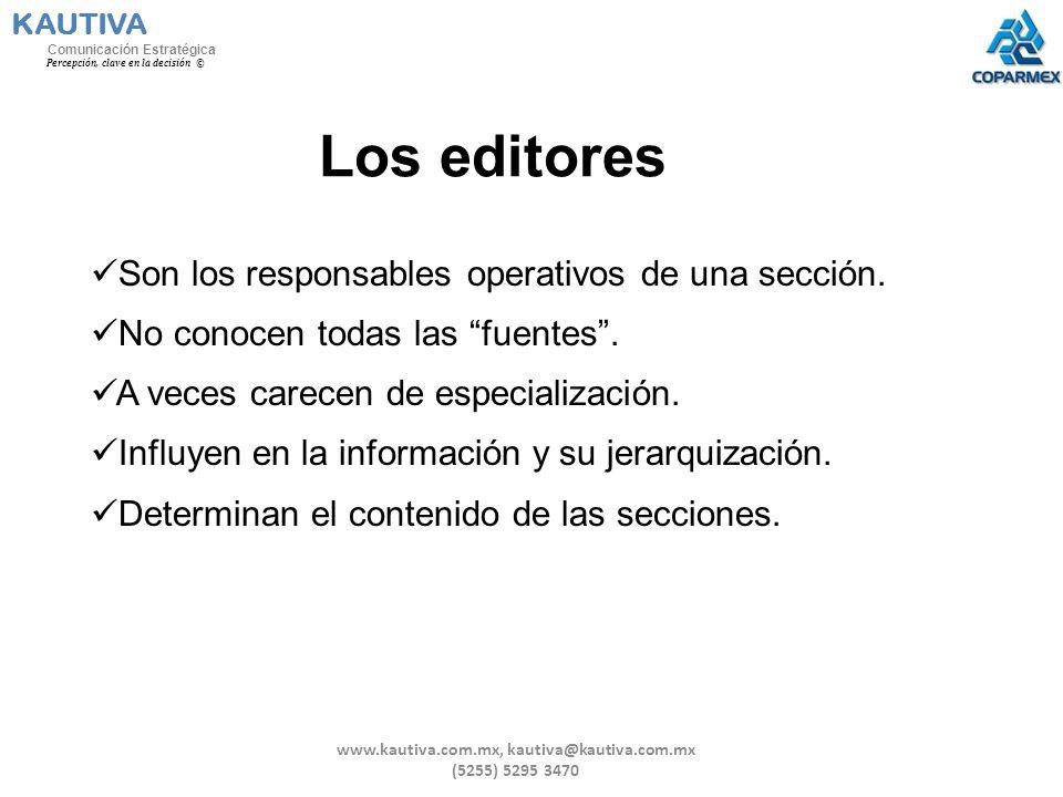 Los editores Son los responsables operativos de una sección. No conocen todas las fuentes. A veces carecen de especialización. Influyen en la informac