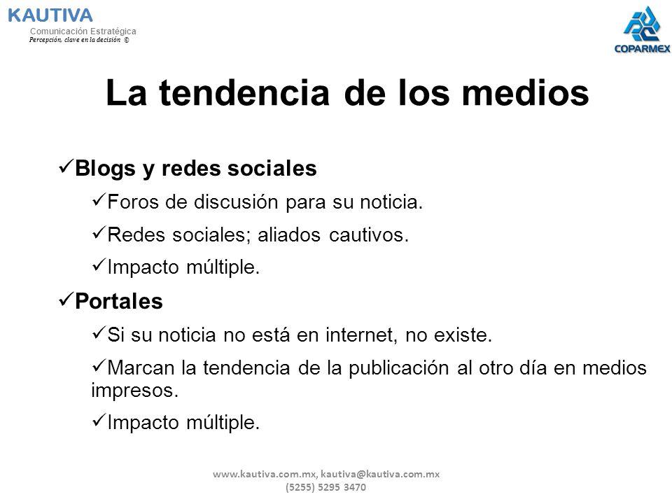 La tendencia de los medios Blogs y redes sociales Foros de discusión para su noticia. Redes sociales; aliados cautivos. Impacto múltiple. Portales Si