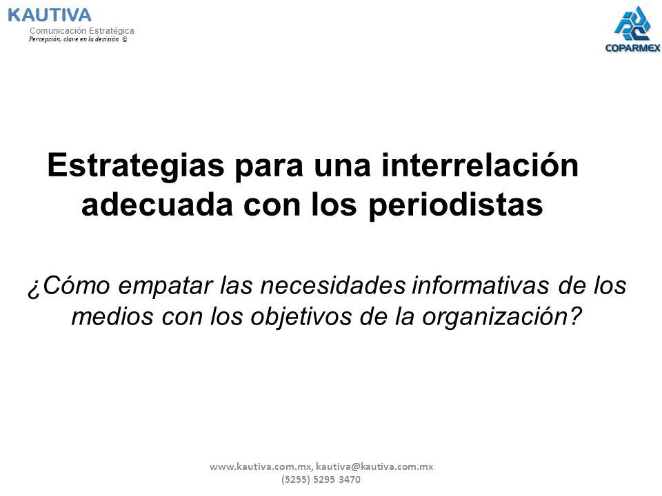 Estrategias para una interrelación adecuada con los periodistas ¿Cómo empatar las necesidades informativas de los medios con los objetivos de la organ