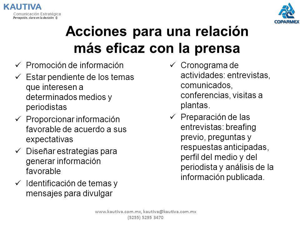 KAUTIVA Comunicación Estratégica Percepción, clave en la decisión © Acciones para una relación más eficaz con la prensa Promoción de información Estar