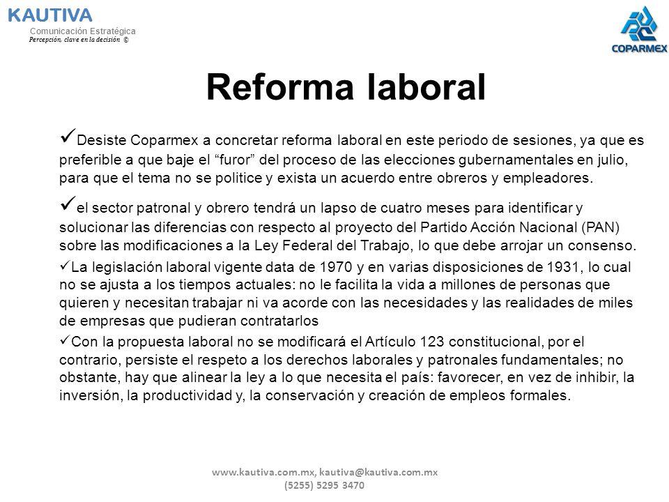 Reforma laboral Desiste Coparmex a concretar reforma laboral en este periodo de sesiones, ya que es preferible a que baje el furor del proceso de las