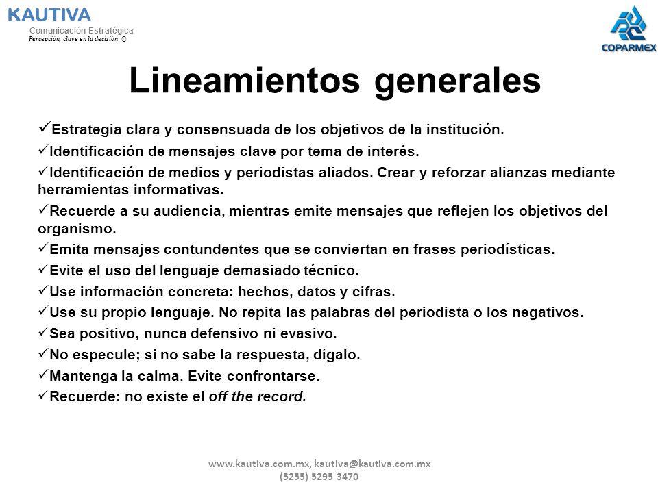 Lineamientos generales Estrategia clara y consensuada de los objetivos de la institución. Identificación de mensajes clave por tema de interés. Identi