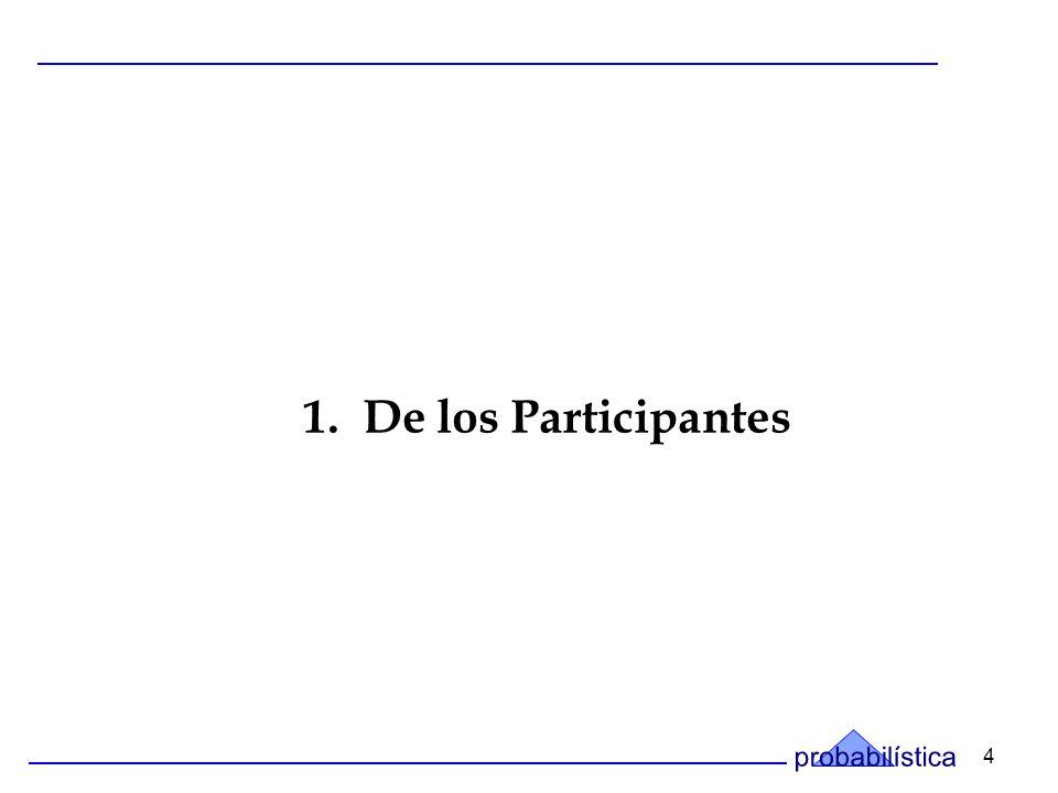 4 1. De los Participantes