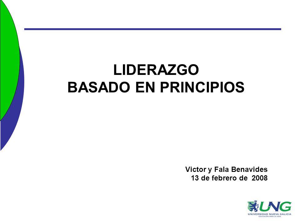 Liderazgo Basado en Principios Es preciso identificar los valores fundamentales.