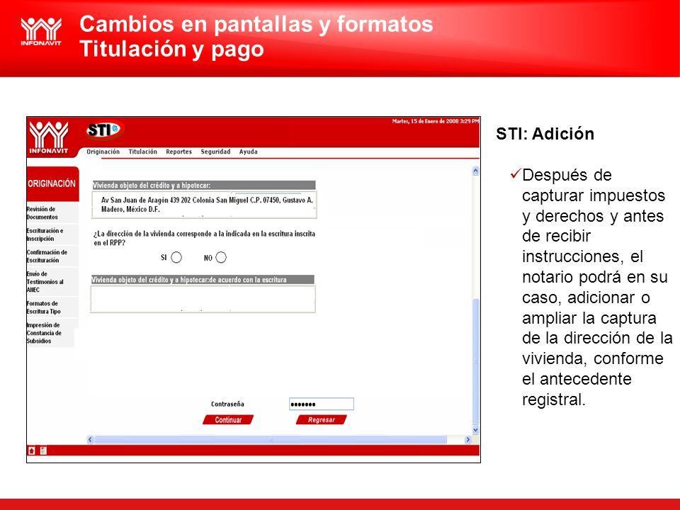 STI: Adición Después de capturar impuestos y derechos y antes de recibir instrucciones, el notario podrá en su caso, adicionar o ampliar la captura de