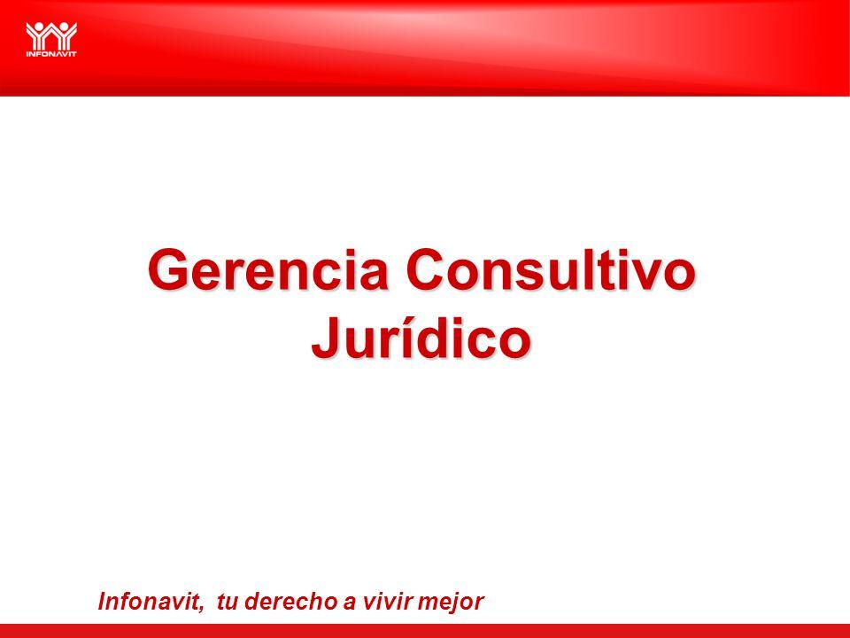 Gerencia Consultivo Jurídico Infonavit, tu derecho a vivir mejor