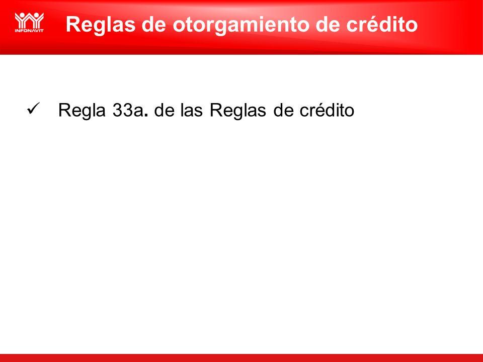 Reglas de otorgamiento de crédito Regla 33a. de las Reglas de crédito