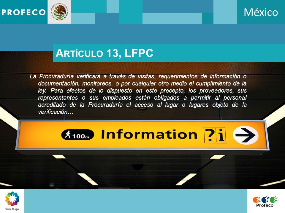 México La Procuraduría verificará a través de visitas, requerimientos de información o documentación, monitoreos, o por cualquier otro medio el cumpli