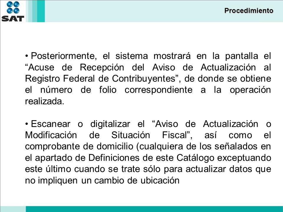 Procedimiento Posteriormente, el sistema mostrará en la pantalla el Acuse de Recepción del Aviso de Actualización al Registro Federal de Contribuyente