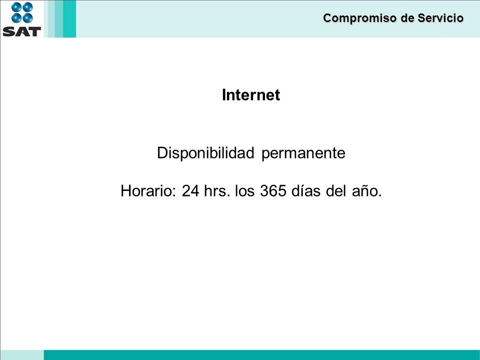 Compromiso de Servicio Internet Disponibilidad permanente Horario: 24 hrs. los 365 días del año.