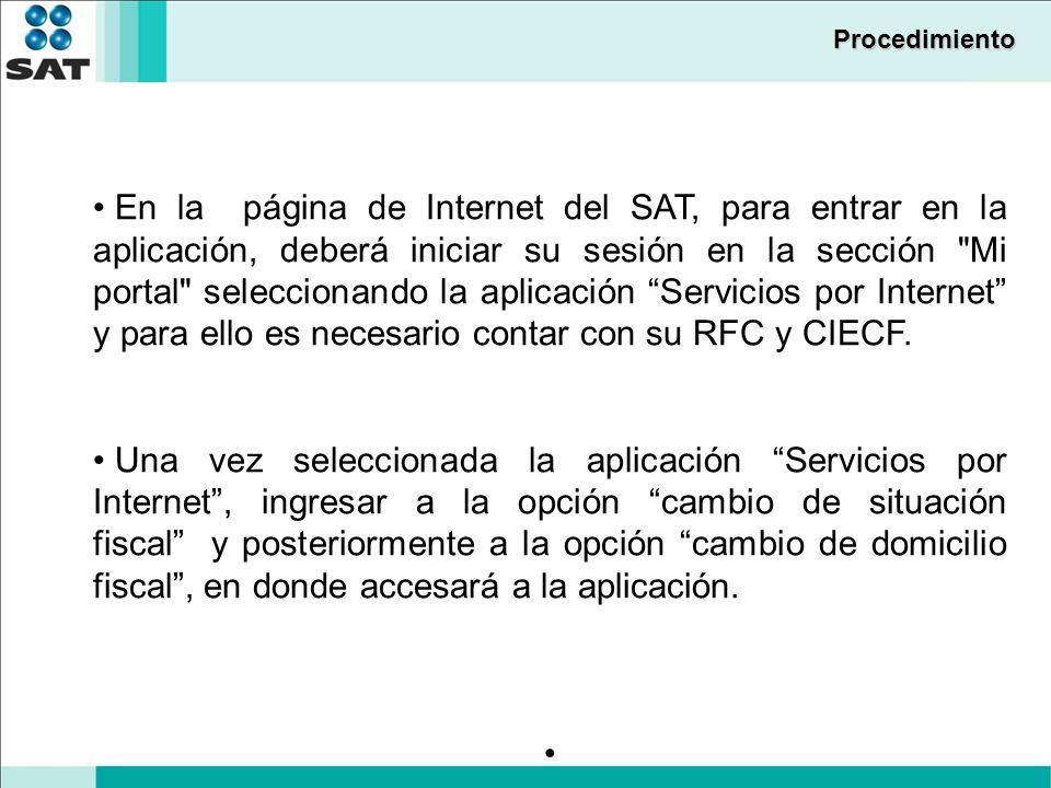 Procedimiento En la página de Internet del SAT, para entrar en la aplicación, deberá iniciar su sesión en la sección