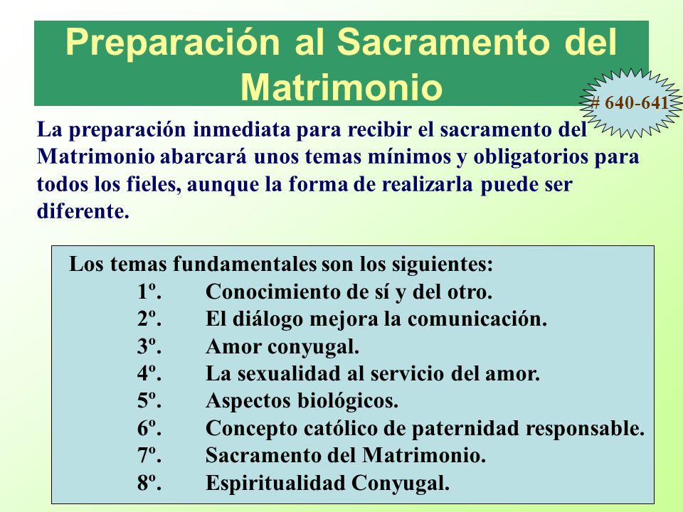 Preparación al Sacramento del Matrimonio Los temas fundamentales son los siguientes: 1º.Conocimiento de sí y del otro.