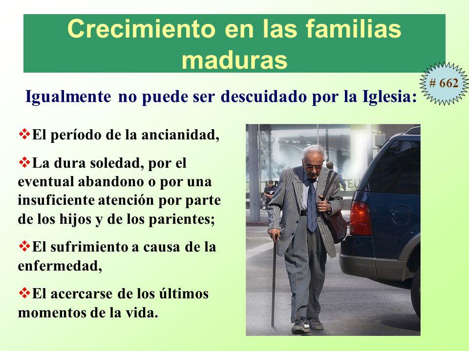 Crecimiento en las familias maduras El período de la ancianidad, La dura soledad, por el eventual abandono o por una insuficiente atención por parte d