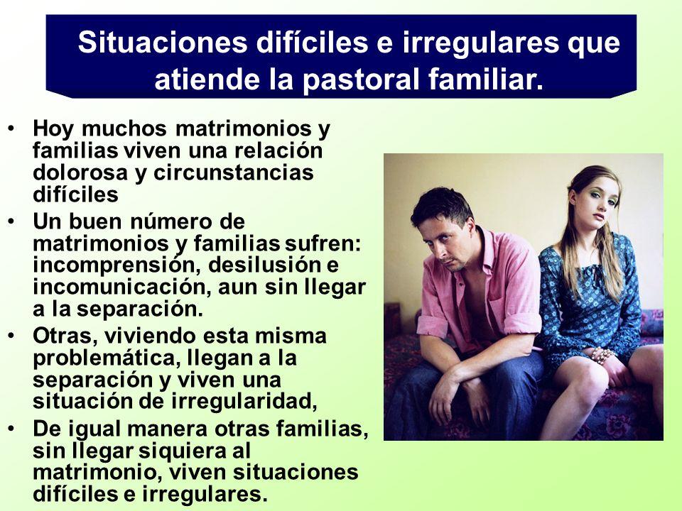 Hoy muchos matrimonios y familias viven una relación dolorosa y circunstancias difíciles Un buen número de matrimonios y familias sufren: incomprensió