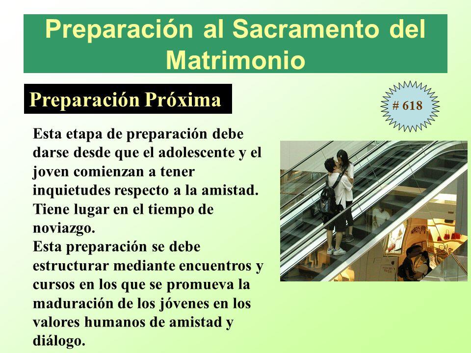 Preparación al Sacramento del Matrimonio Preparación Próxima Esta etapa de preparación debe darse desde que el adolescente y el joven comienzan a tener inquietudes respecto a la amistad.