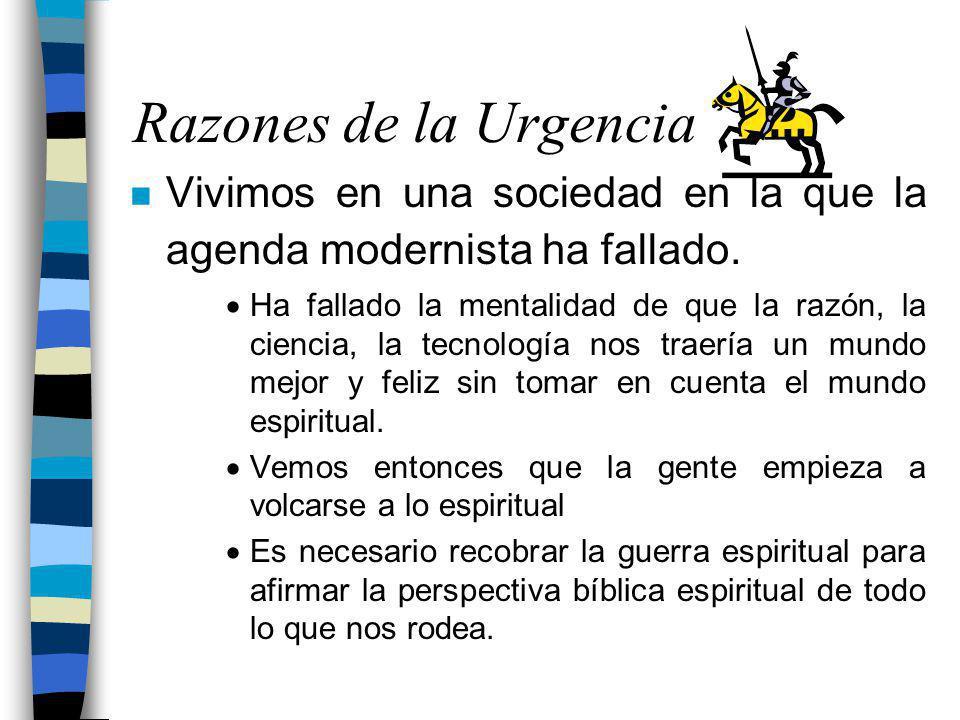 Razones de la Urgencia n Vivimos en una sociedad en la que la agenda modernista ha fallado.