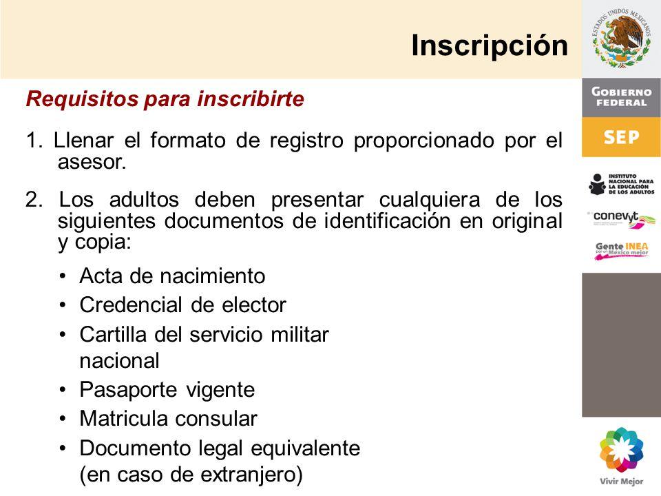 Inscripción Acta de nacimiento Credencial de elector Cartilla del servicio militar nacional Pasaporte vigente Matricula consular Documento legal equiv