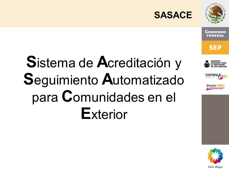 SASACE S istema de A creditación y S eguimiento A utomatizado para C omunidades en el E xterior