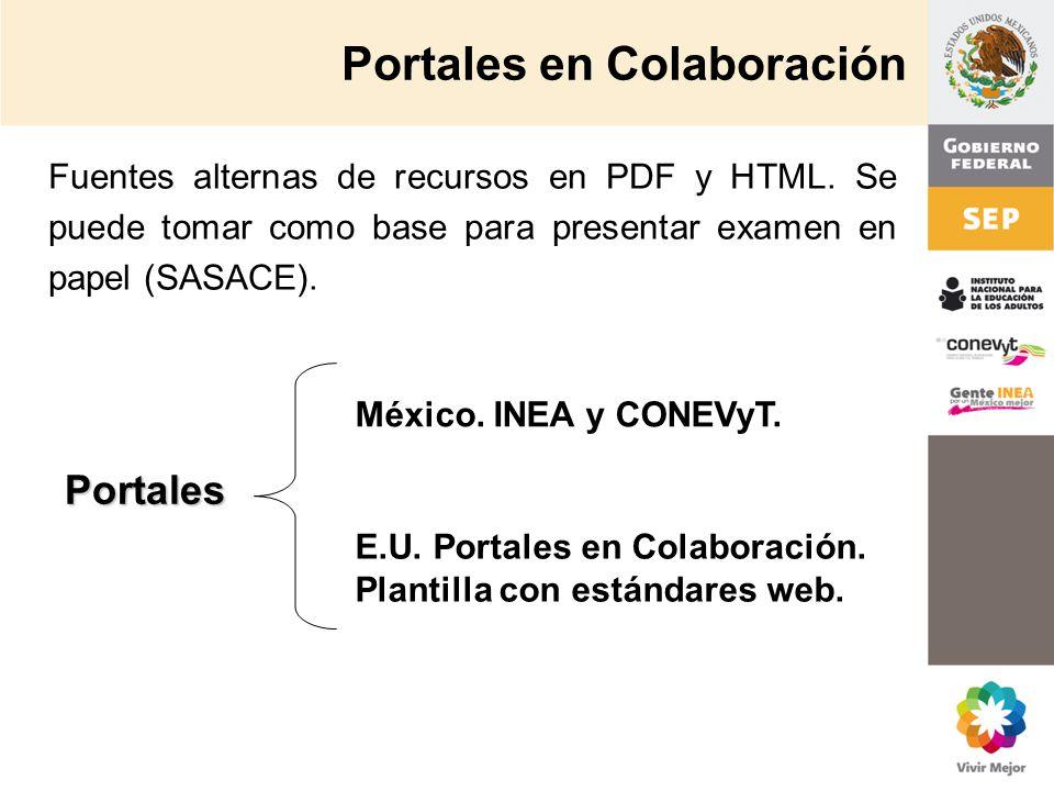 Fuentes alternas de recursos en PDF y HTML. Se puede tomar como base para presentar examen en papel (SASACE). Portales México. INEA y CONEVyT. E.U. Po