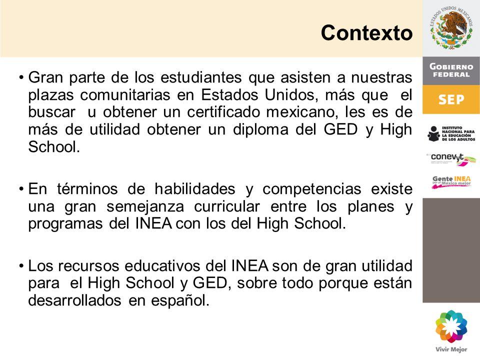 Contexto Gran parte de los estudiantes que asisten a nuestras plazas comunitarias en Estados Unidos, más que el buscar u obtener un certificado mexica