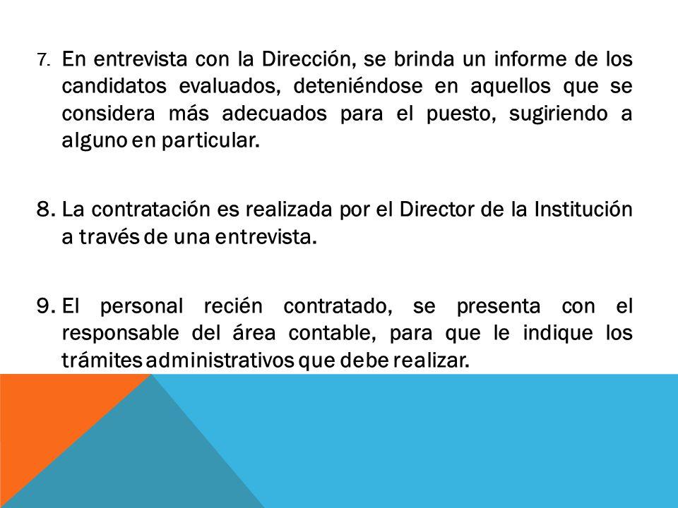 7. En entrevista con la Dirección, se brinda un informe de los candidatos evaluados, deteniéndose en aquellos que se considera más adecuados para el p