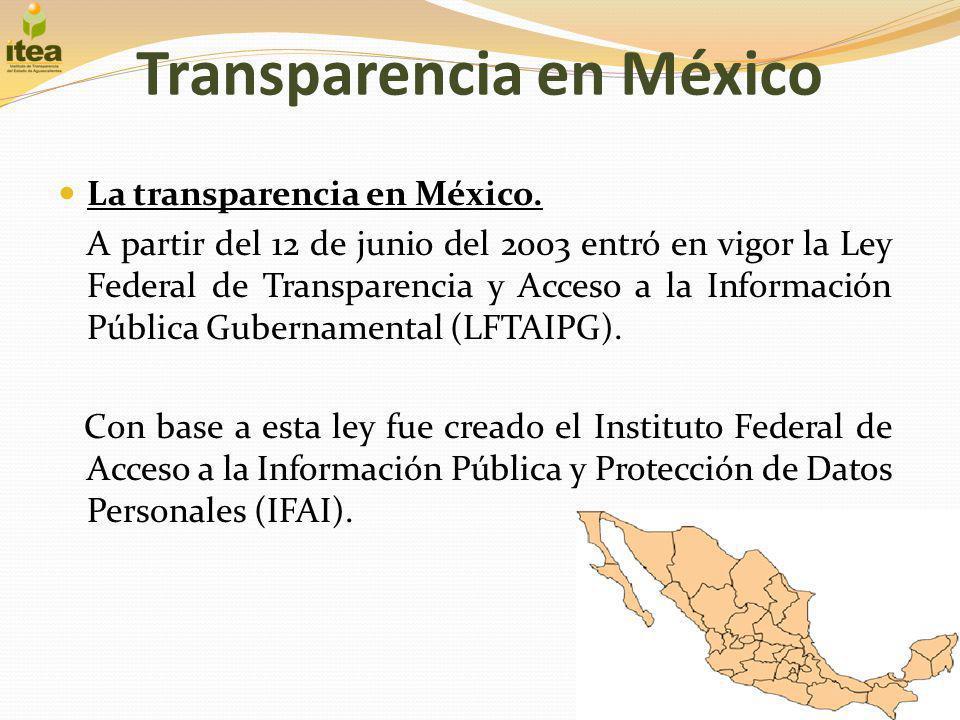 Transparencia en México La transparencia en México. A partir del 12 de junio del 2003 entró en vigor la Ley Federal de Transparencia y Acceso a la Inf