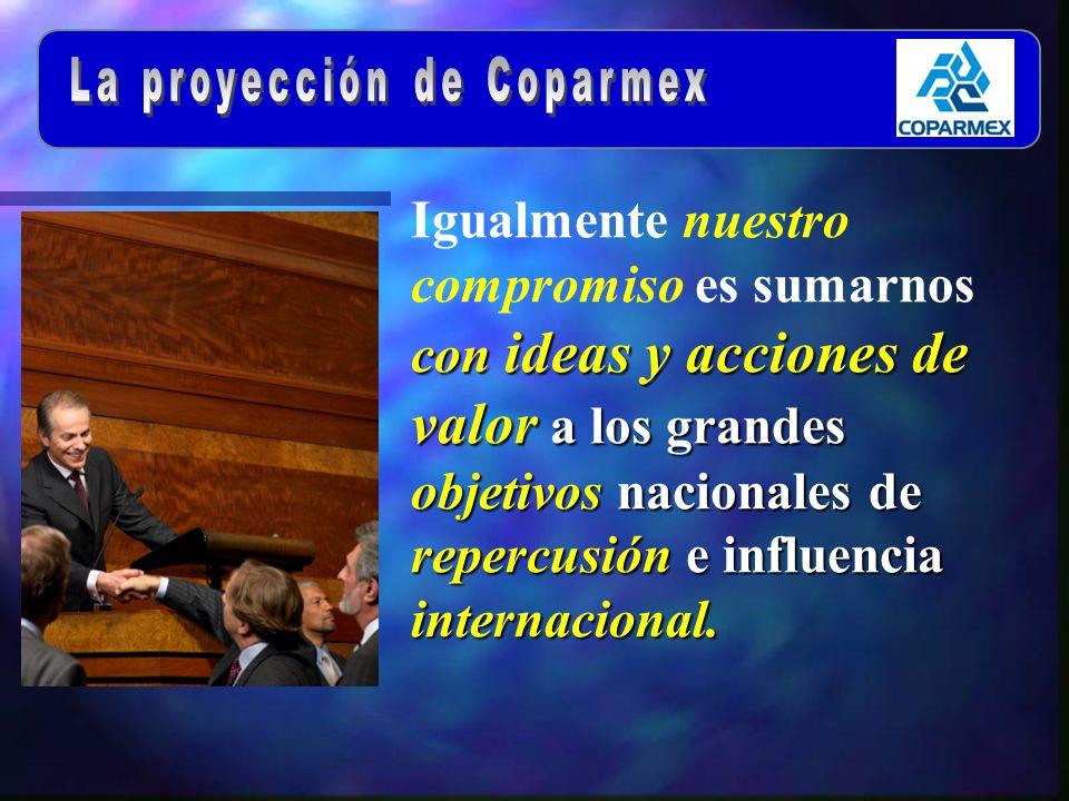 con ideas y acciones de valor a los grandes objetivos nacionales de repercusión e influencia internacional.