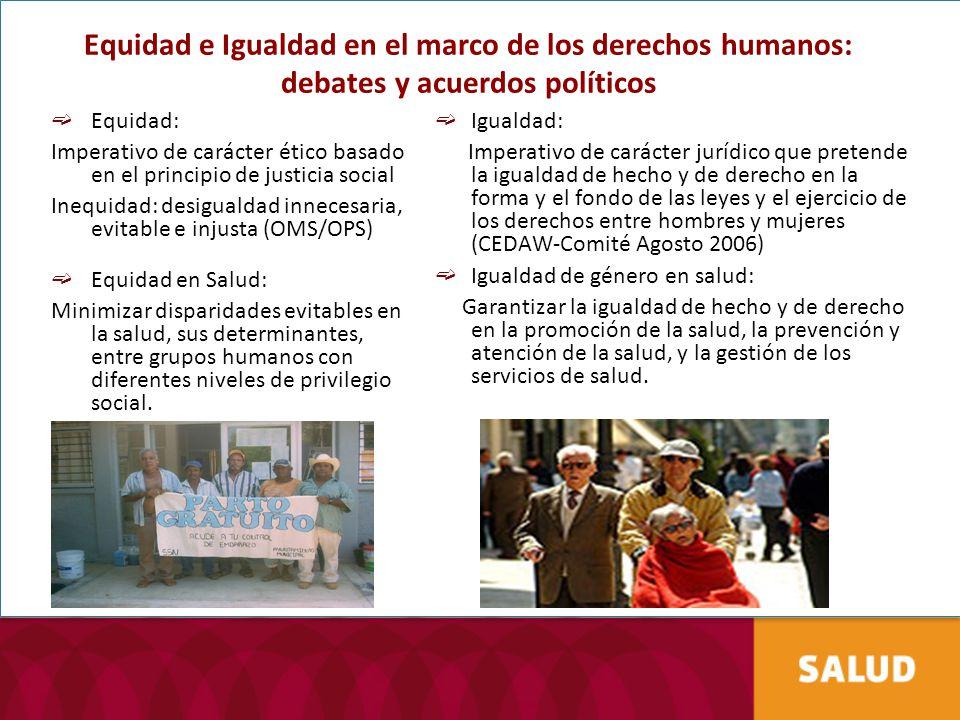 Equidad e Igualdad en el marco de los derechos humanos: debates y acuerdos políticos Equidad: Imperativo de carácter ético basado en el principio de j
