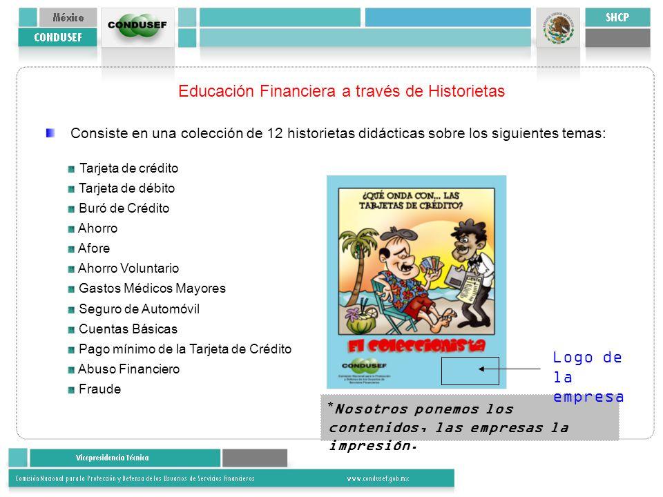 Educación Financiera a través de Historietas Consiste en una colección de 12 historietas didácticas sobre los siguientes temas: Tarjeta de crédito Tar