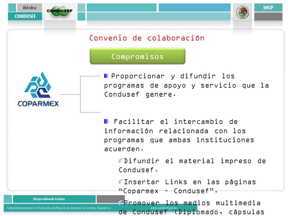 Compromisos Proporcionar y difundir los programas de apoyo y servicio que la Condusef genere. Facilitar el intercambio de información relacionada con