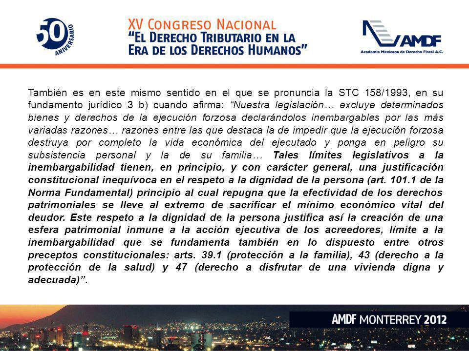 17 También es en este mismo sentido en el que se pronuncia la STC 158/1993, en su fundamento jurídico 3 b) cuando afirma: Nuestra legislación… excluye