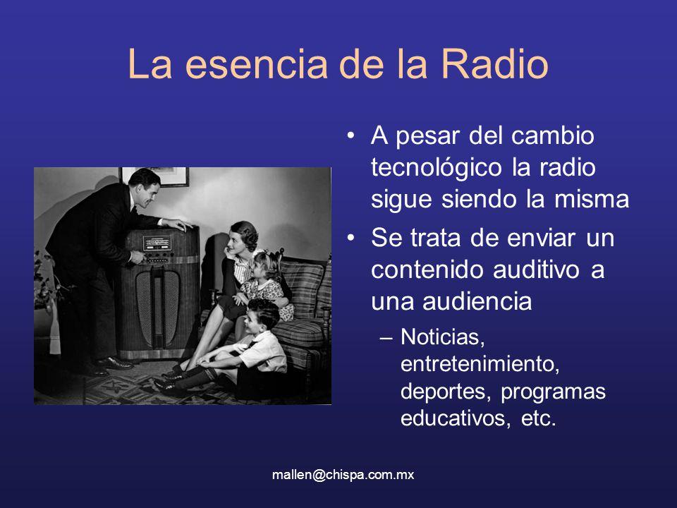 La esencia de la Radio A pesar del cambio tecnológico la radio sigue siendo la misma Se trata de enviar un contenido auditivo a una audiencia –Noticias, entretenimiento, deportes, programas educativos, etc.