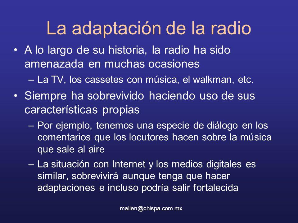La adaptación de la radio A lo largo de su historia, la radio ha sido amenazada en muchas ocasiones –La TV, los cassetes con música, el walkman, etc.