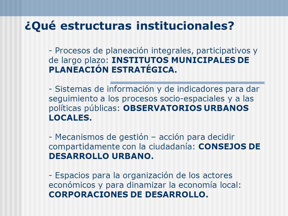 ¿Qué estructuras institucionales.