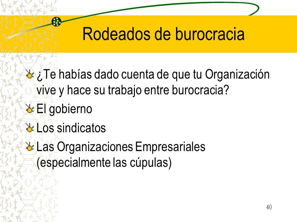 Rodeados de burocracia ¿Te habías dado cuenta de que tu Organización vive y hace su trabajo entre burocracia.