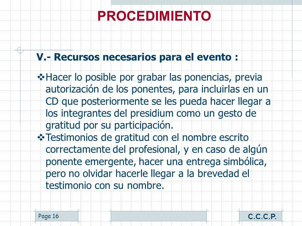 Page 15 V.- Recursos necesarios para el evento : Para reducir gastos, en lugar de la manta del presidium, podemos proyectar en la pantalla desde unos
